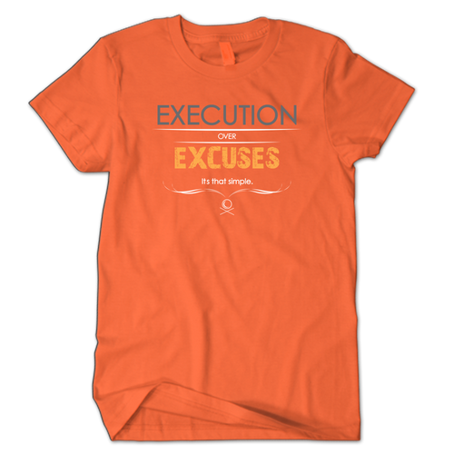 Execution over Excuses Orange/Grey