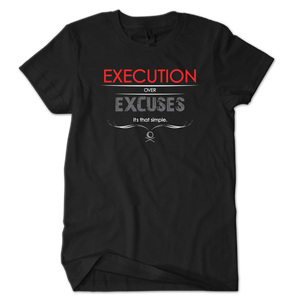 Execution over Excuses Red/Smoke