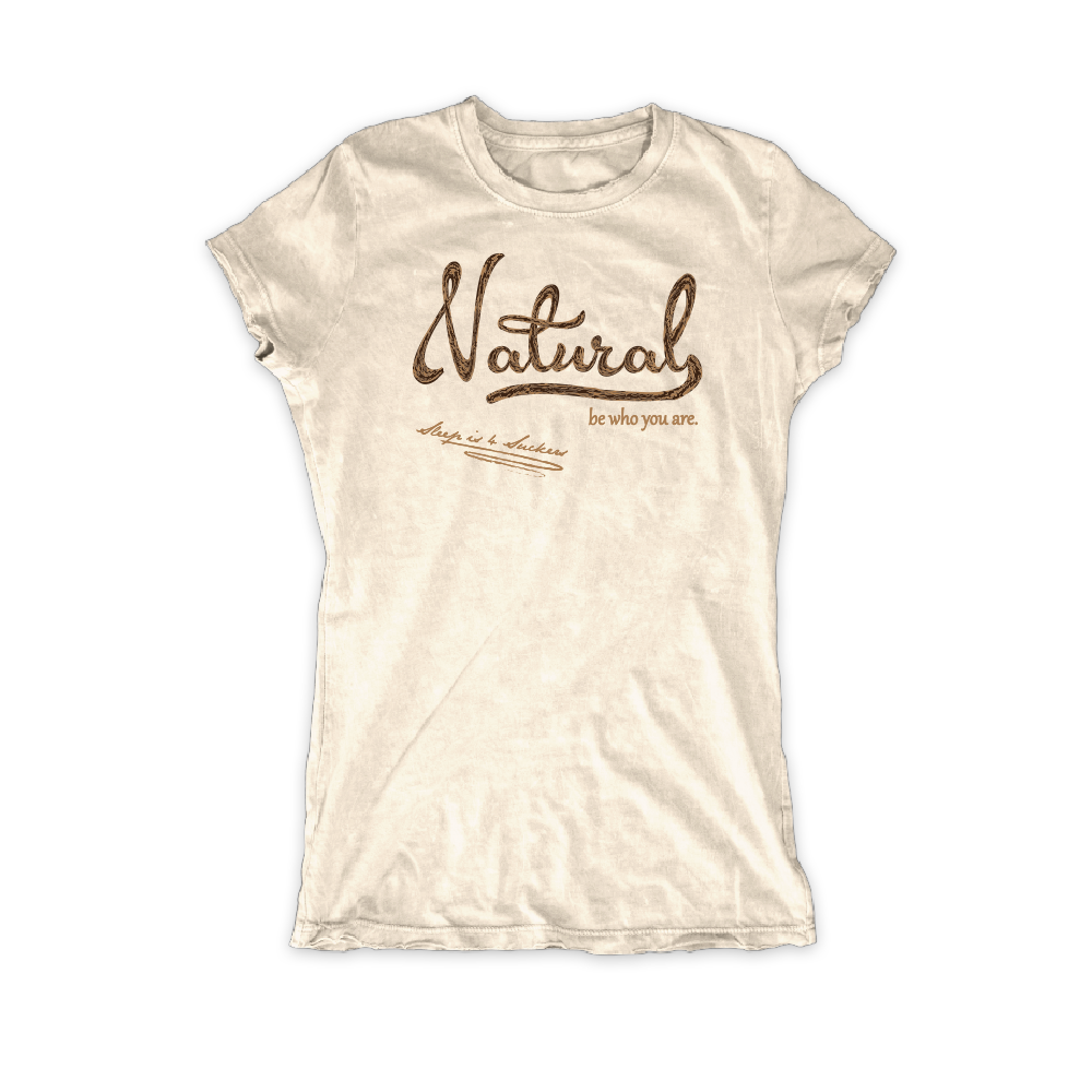 Natural...be who you are. (LADIES)