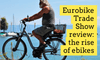 Eurobike Trade Show review: the rise of ebikes