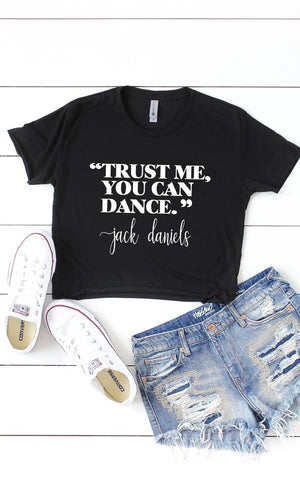 Trust Me You Can Dance - Jack Daniels on Crop Top