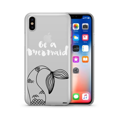 Be A Mermaid' - Clear Case Cover - Just Say Tees