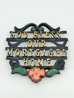 God Bless Our Mortgaged Home Trivet
