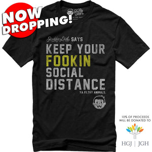 NOW DROPPING!  KEEP YOUR FOOKIN SOCIAL DISTANCE - BLACK