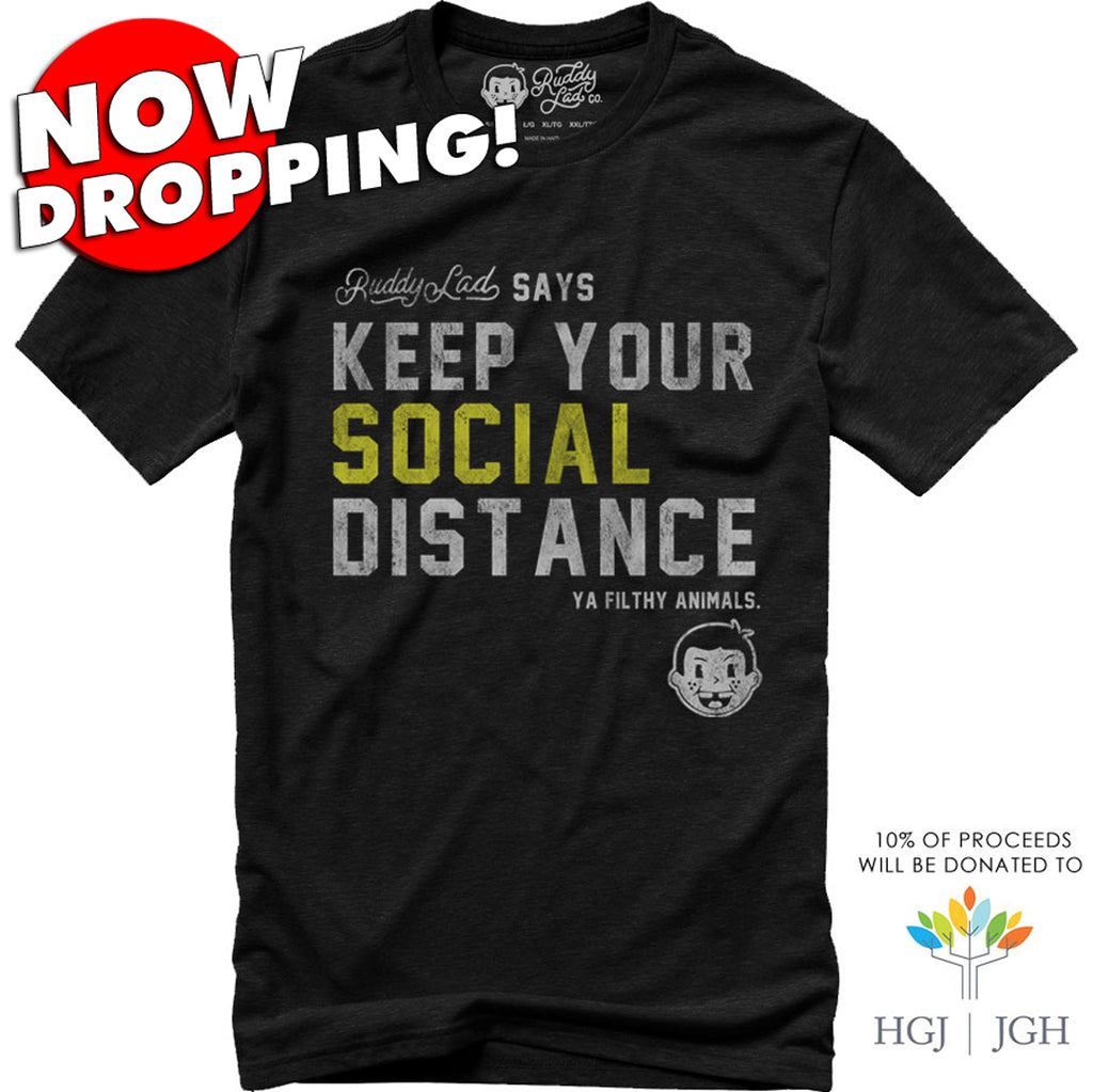 PRE-ORDER NOW!  KEEP YOUR SOCIAL DISTANCE - BLACK