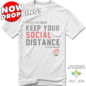 NOW DROPPING!  KEEP YOUR SOCIAL DISTANCE - WHITE