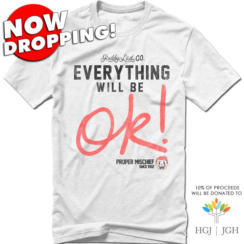 NOW DROPPING!  EVERYTHING WILL BE OK! - WHITE