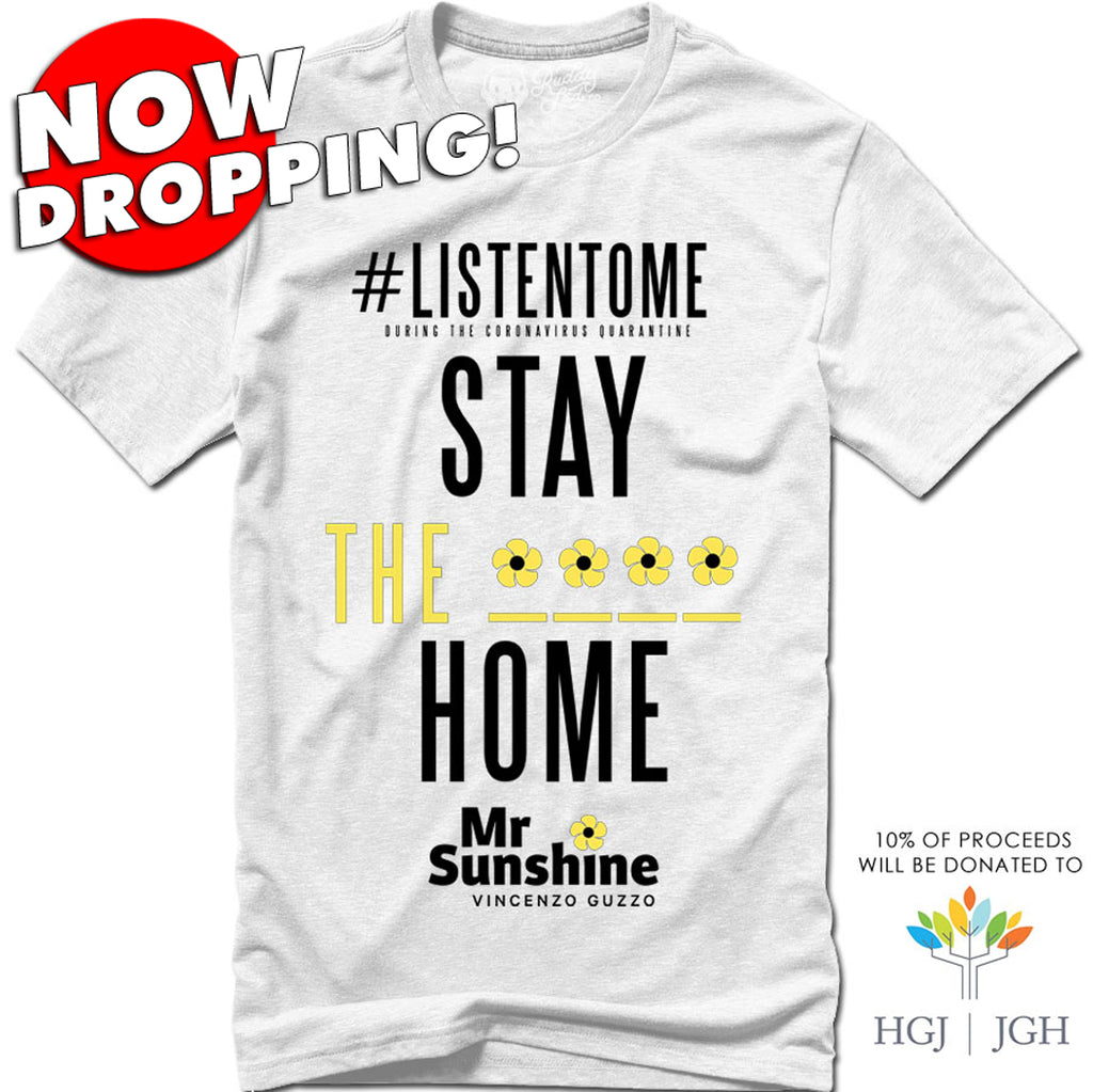 NOW DROPPING!  MR.SUNSHINE - STAY THE **** HOME - WHITE