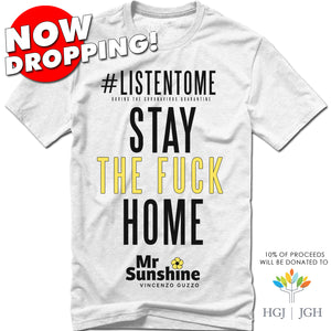 NOW DROPPING!  MR.SUNSHINE - STAY THE FUCK HOME - WHITE