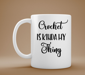 Crochet is My Thing Coffee Mug, Crochet Coffee Mug