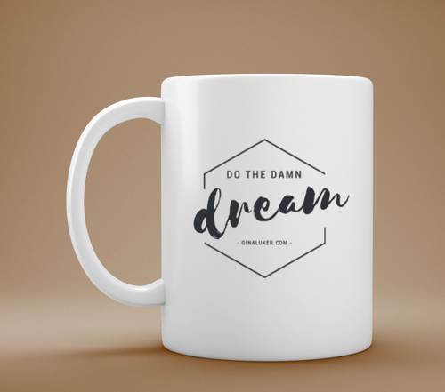 Gina Luker Do the Damn Dream Mug