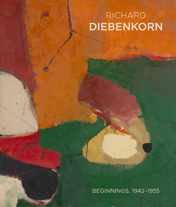 RICHARD DIEBENKORN: BEGINNINGS, 1942–1955
