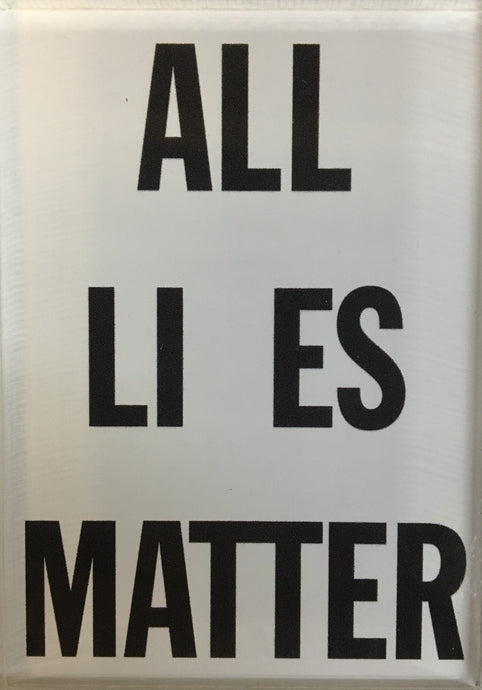 Magnet: All Li es Matter