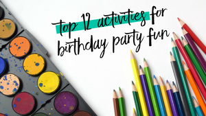 Top 12 Activities for Birthday Party Fun