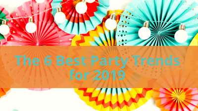 The 6 Best Party Trends for 2019