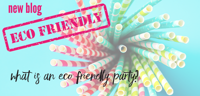 What is an Eco-Friendly Party?