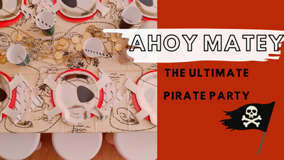 Ahoy Matey- The Ultimate Pirate Party