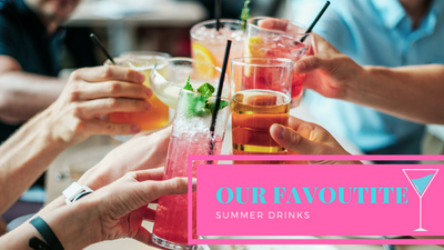 Our Favourite Summer Drinks