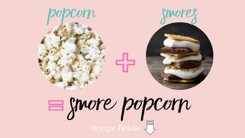 Popcorn and Smores