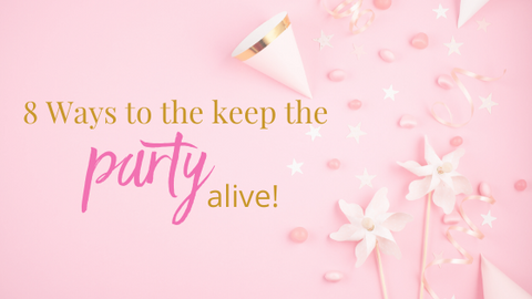 8 ways to keep the party alive