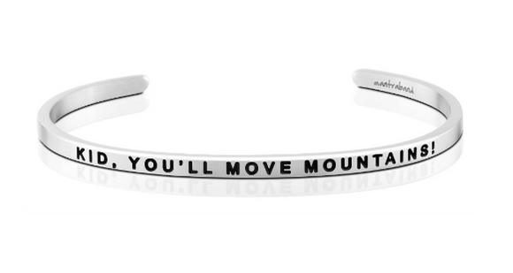 Kid, You'll Move Mountains! MantraBand