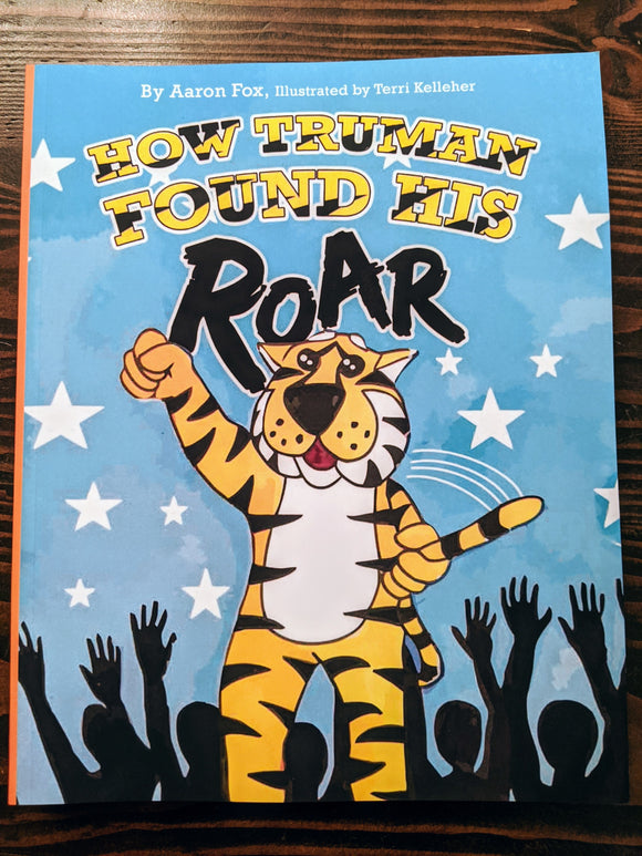 How Truman Found His Roar- hardback