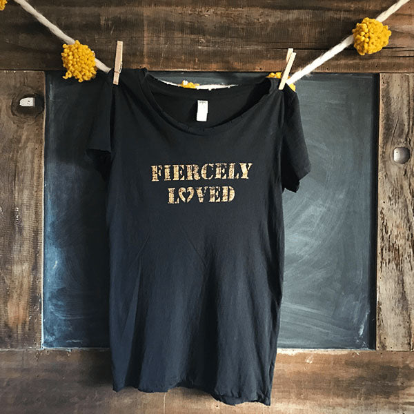 """Fiercely Loved"" - Shirt"