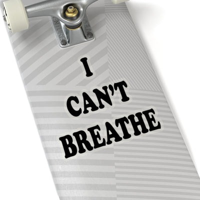 I Cant't Breathe Kiss-Cut Stickers