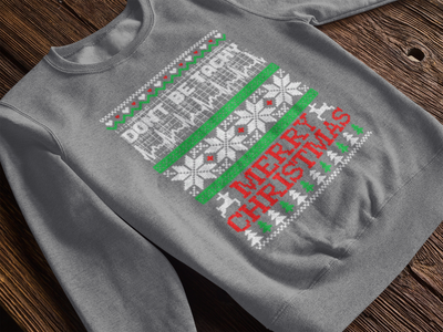 Merry Christmas Don't Be Tachy Ugly Christmas Sweatshirt
