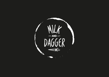 Milk and Dagger