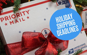 HOLIDAY SHIPPING DEADLINES!!