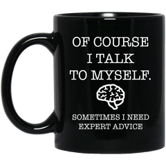 Of Course I talk to Myself Black Mug