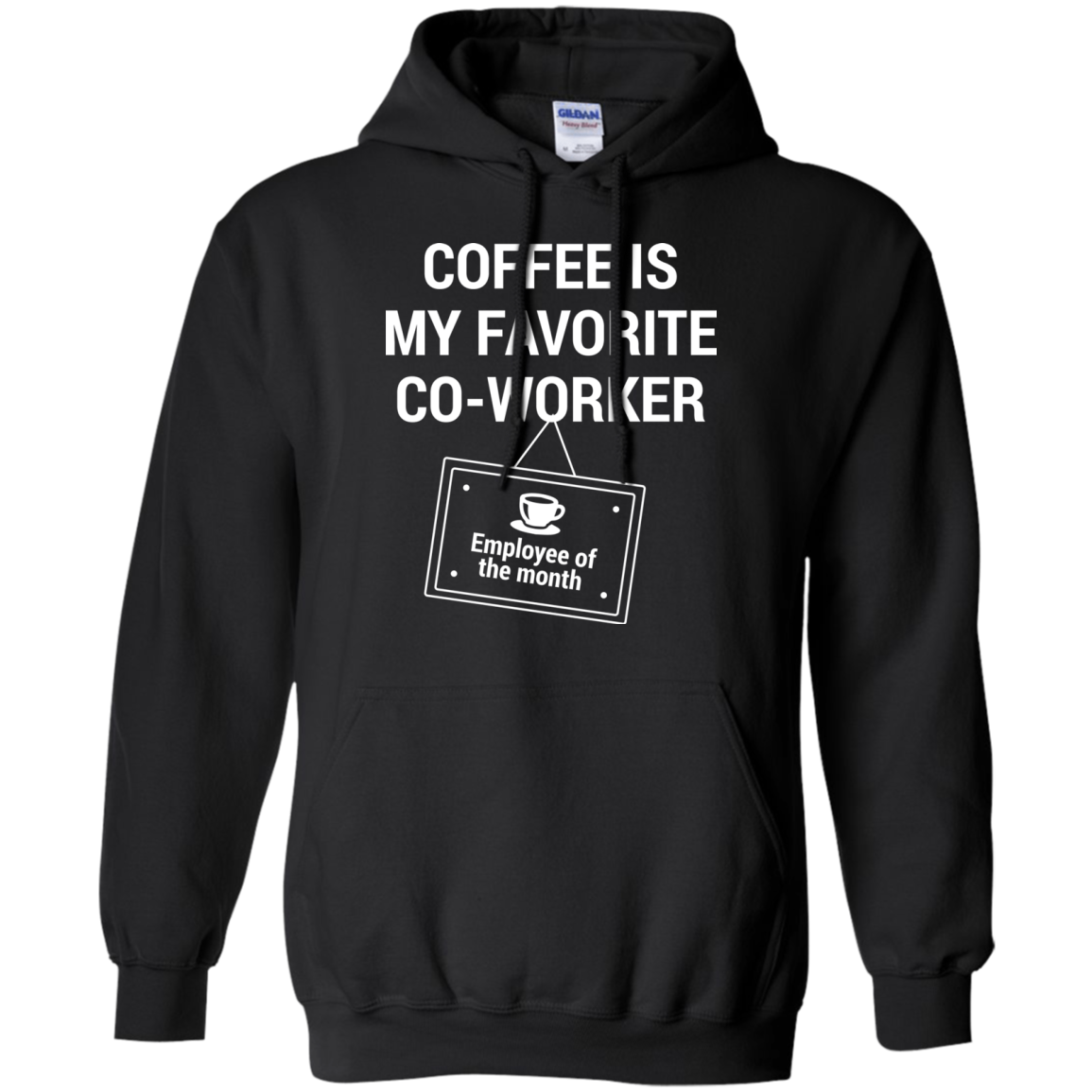 Coffee Is My Favorite Co-Worker Hoodies and Pullovers