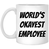 World's Okayest Employee White Mug