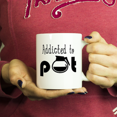 Addicted to Pot Mug