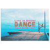 "Image of Canvas Wall Art: ""Life Is Short Dance Your Heart Out"""