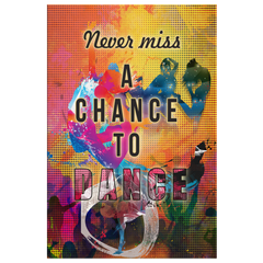"Wall Canvas: ""Never Miss A Chance To Dance"""