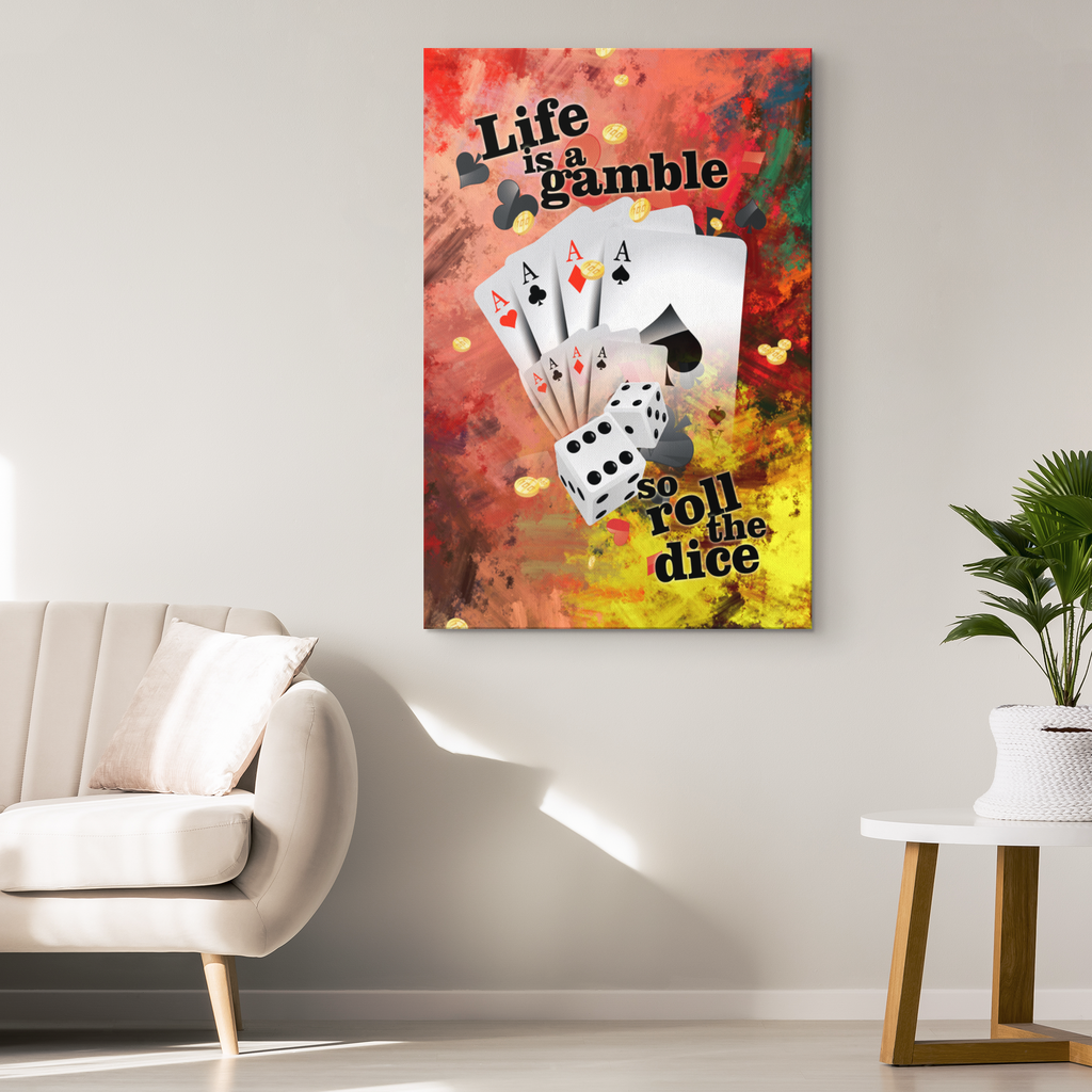 Canvas Wall Art: Life Is A Gamble So Roll The Dice
