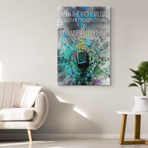 "Music Canvas Wall Decor: ""With the Right Music You Either Forget Everything or Remember Everything"""