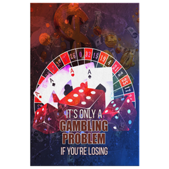 Stretched Canvas Wall Art: It's Only A Gambling Problem if You're Losing