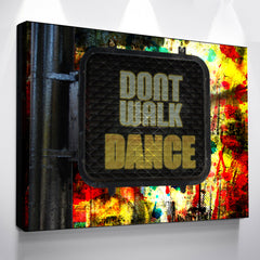 Don't Walk Dance Sign - Canvas Art by Treasureopolis.com