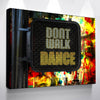 Image of Don't Walk Dance Sign - Canvas Art by Treasureopolis.com
