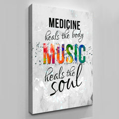 Medicine Heals the Body Music Heals the Soul - Canvas Art by Treasureolopis.com