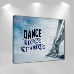 "Dance Canvas Art: ""Dance To Express Not To Impress"""