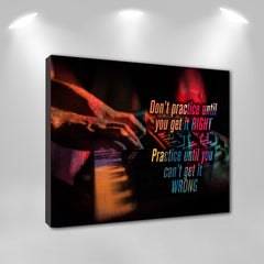 "Music Canvas Wall Art: ""Practice Till You Can't Get It Wrong"""