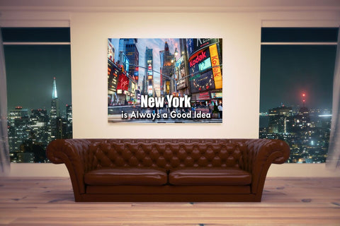 New York is Always a Good Idea - Canvas Art