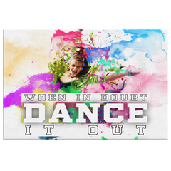 "Canvas Wall Art Design: ""When In Doubt Dance It Out"""