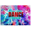 "Image of Canvas Wall Art Design: ""I Didn't Choose Dance It Chose Me."""