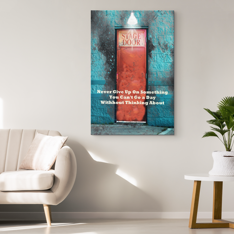 "Canvas Wall Art: ""Never Give Up... Stage Door"""