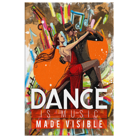 "Canvas Wall Decor: ""Dance is Music Made Visible"""
